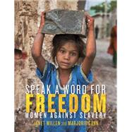Speak a Word for Freedom by Willen, Janet; Gann, Marjorie, 9781770496514
