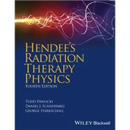 Hendee's Radiation Therapy Physics by Starkschall, George; Pawlicki, Todd, 9780470376515