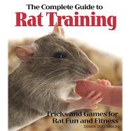 The Complete Guide to Rat Training by Ducommun, Debbie, 9780793806515