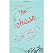 The Chase: Trusting God With Your Happily Ever After by Kupecky, Kyle; Kupecky, Kelsey; Kingsbury, Karen, 9780800726515
