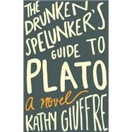The Drunken Spelunker's Guide to Plato by Giuffre, Kathy, 9780895876515