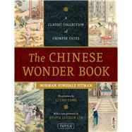 The Chinese Wonder Book by Pitman, Norman Hinsdale; Tang, Li Chu; Lin, Sylvia Li-Chun, 9780804846516