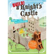 Build! a Knight's Castle by Seaman, Annalie; Turpin, Rob; Simpson, Charlie, 9781612126517