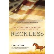 Reckless: The Racehorse Who Became a Marine Corps Hero by Clavin, Tom, 9780451466518