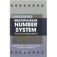 Multiple-Base Number System: Theory and Applications by Dimitrov; Vassil, 9781138076518