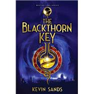 The Blackthorn Key by Sands, Kevin, 9781481446518