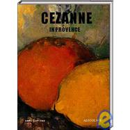 Cezanne In Provence by Coutagne, Denise, 9782843236518