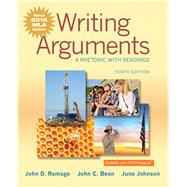 Writing Arguments A Rhetoric with Readings, MLA Update Edition by Ramage, John D.; Bean, John C.; Johnson, June, 9780134586519