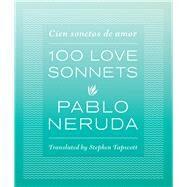 100 Love Sonnets / Cien sonetos de amor by Neruda, Pablo; Tapscott, Stephen, 9780292756519