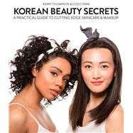 Korean Beauty Secrets by Thompson, Kerry; Park, Coco, 9781634506519