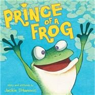 Prince of a Frog by Urbanovic, Jackie, 9780545636520