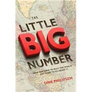 The Little Big Number: How Gdp Came to Rule the World and What to Do About It by Philipsen, Dirk, 9780691166520