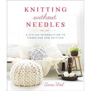 Knitting Without Needles by Weil, Anne, 9780804186520