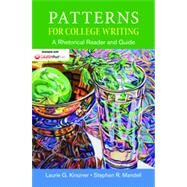Patterns for College Writing A Rhetorical Reader and Guide by Kirszner, Laurie G.; Mandell, Stephen R., 9781457666520