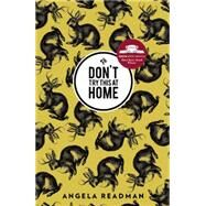 Don't Try This at Home by Readman, Angela, 9781908276520