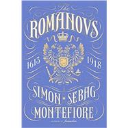The Romanovs by Montefiore, Simon Sebag, 9780307266521