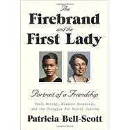 The Firebrand and the First Lady by Bell-Scott, Patricia, 9780679446521