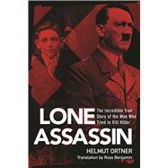 The Lone Assassin by Ortner, Helmut; Benjamin, Ross, 9781510706521