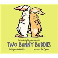 Two Bunny Buddies by Galbraith, Kathryn O.; Cepeda, Joe, 9780544176522