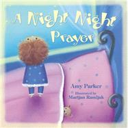 A Night Night Prayer by Parker, Amy; Ramljak, Marijan, 9780718036522