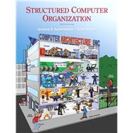 Structured Computer Organization by Tanenbaum, Andrew S.; Austin, Todd, 9780132916523