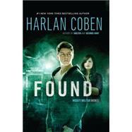 Found A Mickey Bolitar Novel, Book 3 by Coben, Harlan, 9780399256523