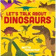 Let's Talk About Dinosaurs by Teckentrup, Britta; Blackford, Harriet, 9781910126523