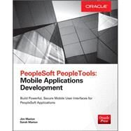 PeopleSoft PeopleTools: Mobile Applications Development by Marion, Jim; Marion, Sarah, 9780071836524