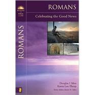 Romans : Celebrating the Good News by Douglas J. Moo and Karen Lee-Thorp; Karen H. Jobes, Series Editor, 9780310276524