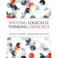 Writing Logically Thinking Critically by Cooper, Sheila; Patton, Rosemary, 9780321926524
