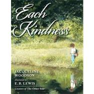 Each Kindness by Woodson, Jacqueline; Lewis, E. B., 9780399246524