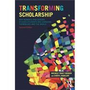 Transforming Scholarship: Why Women's and Gender Studies Students Are Changing Themselves and the World by Berger; Michele T., 9780415836524