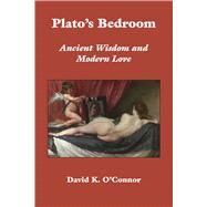 Plato's Bedroom by O'connor, David K., 9781587316524