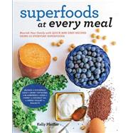 Superfoods at Every Meal by Pfeiffer, Kelly, 9781592336524