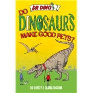 Do Dinosaurs Make Good Pets? by Mitchell, Chris, 9781784186524
