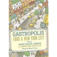 Gastropolis : Food and New York City by Hauck-Lawson, Annie, 9780231136525