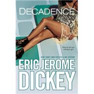 Decadence by Dickey, Eric Jerome, 9780451466525