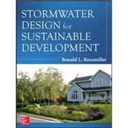 Stormwater Design for Sustainable Development by Rossmiller, Ronald, 9780071816526