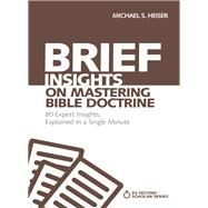 Brief Insights on Mastering Bible Doctrine by Heiser, Michael S., 9780310566526