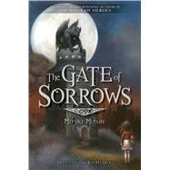 The Gate of Sorrows by Miyabe, Miyuki; Hubbert, Jim, 9781421586526