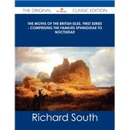 The Moths of the British Isles, Comprising the Families Sphingidae to Noctuidae by South, Richard, 9781486486526