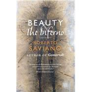 Beauty and the Inferno by Saviano, Roberto, 9781784786526