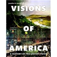 REVEL for Visions of America A History of the United States, Combined Volume, -- Access Card by Keene, Jennifer D.; Cornell, Saul T.; O'Donnell, Edward T., 9780133966527