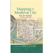 Mapping the Medieval City by Clarke, Catherine A. M., 9780708326527