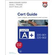 CompTIA A+ 220-901 and 220-902 Cert Guide by Soper, Mark Edward; Prowse, David L, 9780789756527