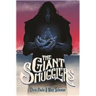 The Giant Smugglers by Solomon, Matt; Pauls, Chris, 9781250066527