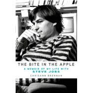 The Bite in the Apple A Memoir of My Life with Steve Jobs by Brennan, Chrisann, 9781250056528