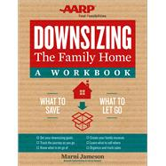 Downsizing the Family Home: A Workbook What to Save, What to Let Go by Jameson, Marni, 9781454926528