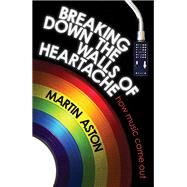 Breaking Down the Walls of Heartache by Aston, Martin, 9781617136528