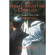 The Israel-Palestine Conflict: One Hundred Years of War by James L. Gelvin, 9780521716529